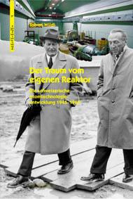 Wildi Tobias, Der Traum vom eigenen Reaktor Die schweizerische Atomtechnologieentwicklung 1945-1969 Chronos Verlag 2003, ISBN: 3-0340-0594-6