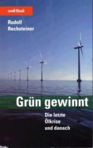 Grün gewinnt, Rudolf Rechsteiner Die letzte Ölkrise und danach orell Füssli ISBN 3-280-05054-5