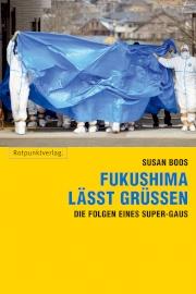 Susan Boos: Fukushima lässt grüssen. Die Folgen eines Super-GAUs März 2012, Rotpunktverlag, Zürich, 272 Seiten, ISBN 978-3-85869-474-4